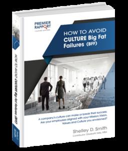 big-fat-failures-bff-company-culture-shelley-smith-premier-rapport