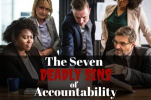 7 Deadly Sins of Accountability