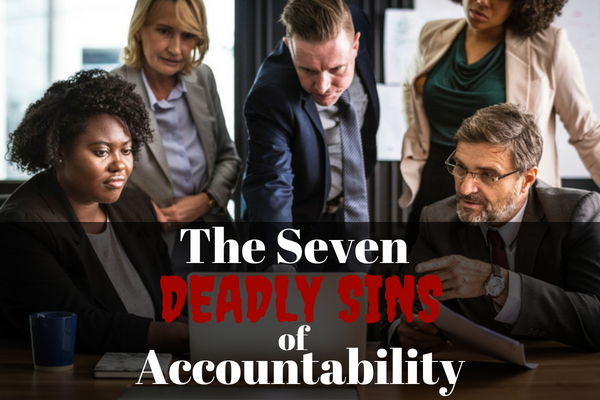 7 Deadly Sins of Accountability