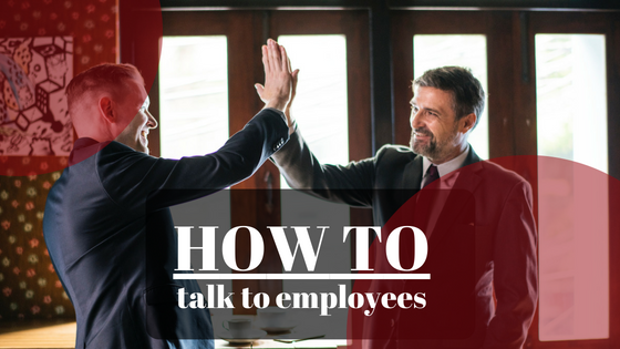 How to talk to employees