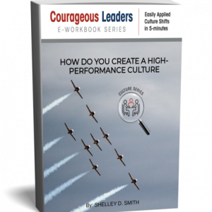HOW DO YOU CREATE A HIGH-PERFORMANCE CULTURE