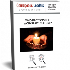WHO PROTECTS THE WORKPLACE CULTURE